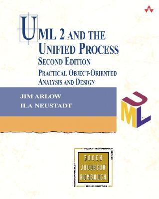UML 2 And The Unified Process By Arlow, Jim/ Neustadt, Ila