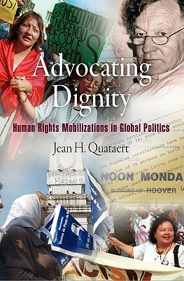 Advocating Dignity By Quataert, Jean H.