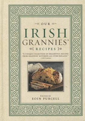 Our Irish Grannies' Recipes By Purcell, Eoin