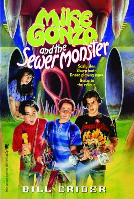 Mike Gonzo and the Sewer Monster By Crider, Bill